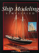 Ship Modeling Simplified  Tips and Techniques for Model Construction from Kits Book