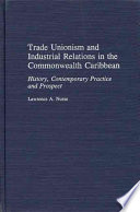 Trade Unionism and Industrial Relations in the Commonwealth Caribbean Book