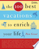The 100 Best Vacations To Enrich Your Life Book PDF