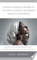 African American Women in the Oprah Winfrey Network's Queen Sugar Drama