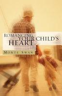 Romancing Your Child s Heart  Second Edition  Book PDF