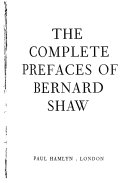 The Complete Prefaces of Bernard Shaw