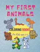 My First Animals Coloring Books For Kids Ages 3 5