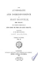 The Autobiography and Correspondence of Mary Granville, Mrs. Delany; with Interesting Reminiscences of King George the Third and Queen Charlotte