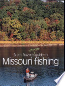 Brent Frazee's Ultimate Guide to Missouri Fishing