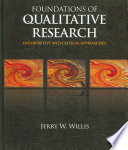 """""""Foundations of Qualitative Research: Interpretive and Critical Approaches"""" by Jerry W. Willis, Muktha Jost, Rema Nilakanta"""