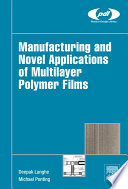 Manufacturing and Novel Applications of Multilayer Polymer Films