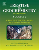 Treatise on Geochemistry: Surface and ground water, weathering and soils