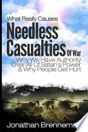 What Really Causes Needless Casualties of War?