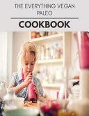 The Everything Vegan Paleo Cookbook Book PDF