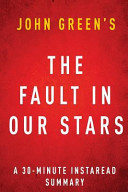 The Fault in Our Stars by John Green a 30 Minute Summary