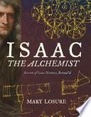 Isaac the Alchemist  Secrets of Isaac Newton  Reveal d