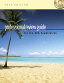Professional Review Guide for the CCA Examination  2011 Edition