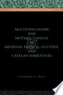 Multilingualism And Mother Tongue In Medieval French Occitan And Catalan Narratives