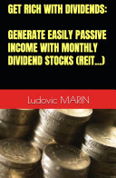 Get Rich With Dividends: Generate Easily Passive Income With Monthly Dividend Stocks (REIT...) Pdf/ePub eBook