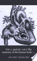 Vol  1  2nd ed   vol 2 The anatomy of the human body  Vol  1  3rd ed   vol  2  2nd ed   vol  3 4  by C  Bell Book