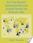 An It And Security Comparison Decision Support System For Wireless Lans