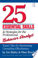 25 Essential Skills and Strategies for the Professional Behavior Analyst Book