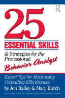 25 Essential Skills and Strategies for the Professional Behavior Analyst
