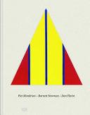 Piet Mondrian, Barnett Newman, Dan Flavin