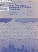 Urban Stormwater Management Workshop Proceedings  Edison  New Jersey  December 1  1977