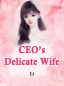 CEO's Delicate Wife Pdf/ePub eBook