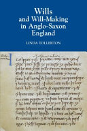 Wills and Will making in Anglo Saxon England