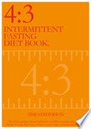 4:3 Intermittent Fasting Diet Book