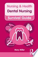 Nursing Health Survival Guide Dental Nursing