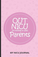 Out NICU I m Moving In With My Parents My NICU Journal Book PDF
