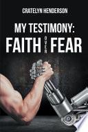 My Testimony Faith Over Fear