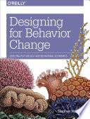 """Designing for Behavior Change: Applying Psychology and Behavioral Economics"" by Stephen Wendel"