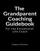 The Grandparent Coaching Guidebook