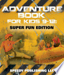 Adventure Book For Kids 9-12