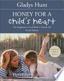 Honey for a Child's Heart  : The Imaginative Use of Books in Family Life