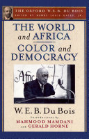 Pdf The World and Africa and Color and Democracy (The Oxford W. E. B. Du Bois) Telecharger