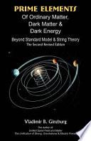 Prime Elements Of Ordinary Matter Dark Matter Dark Energy