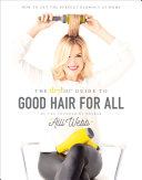 Pdf The Drybar Guide to Good Hair for All