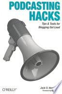"""Podcasting Hacks"" by Jack D. Herrington"