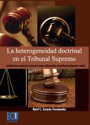 La heterogeneidad doctrinal en el Tribunal Supremo: ...
