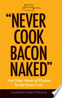 Never Cook Bacon Naked    Book