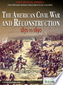 The American Civil War and Reconstruction  : 1850 to 1890