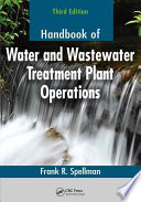 Handbook of Water and Wastewater Treatment Plant Operations  Third Edition Book