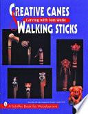 Creative Canes & Walking Sticks