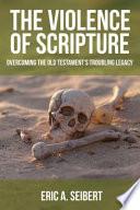 The Violence Of Scripture Book PDF