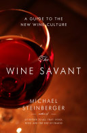 The Wine Savant  A Guide to the New Wine Culture