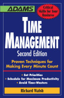Time Management: Proven Techniques for Making Every Minute Count