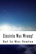 Einstein Was Wrong
