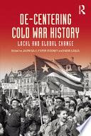 De Centering Cold War History