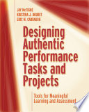 Designing Authentic Performance Tasks and Projects Book